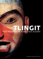 """Tlingit: Alte Indianische Kunst Aus Alaska"". Catalogue of the exhibition. Rietberg Museum, Zurich, Switzerland, 2001"