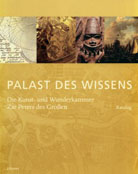 """Palace of Knowlege"". Catalogue of exhibition at the Museum of Arts and History, Dortmund, and at the Museum of Schloss Friedstein, Gotha, Germany, 2003-2004"